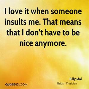 Billy Idol Love... Insult Love Quotes