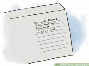 the easiest way to address a letter to england wikihow With house address letters