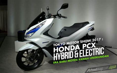 Honda Pcx 2018 Tokyo Motor Show by Cover Honda Pcx Hybrid Electric Autonetmagz Review