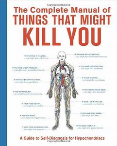 The Complete Manual Of Things That Might Kill You  A Guide