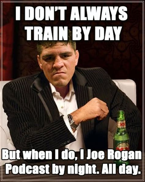 Joe Rogan Memes - 181 best images about favourite memes on pinterest football liverpool mexican words and manny