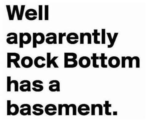 Rock Bottom Meme - 25 best memes about rock bottom rock bottom memes