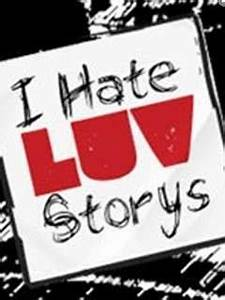 I Hate Love Sto... Free Download Hate Quotes