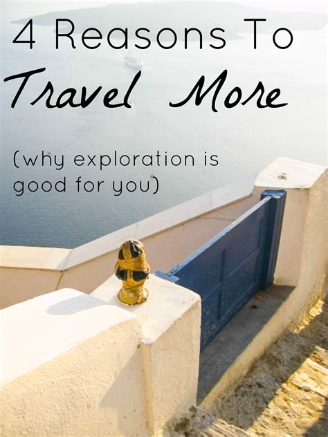 4 Reasons To Travel More  Simplicity Relished
