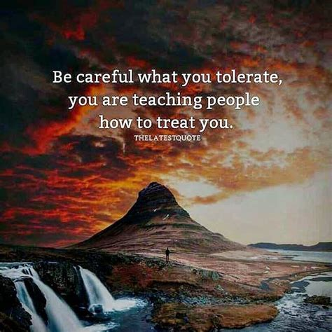 careful   tolerate   teaching people
