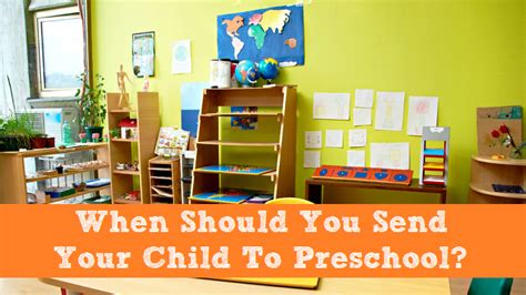 when should you send your child to preschool 118 | send child to preschool