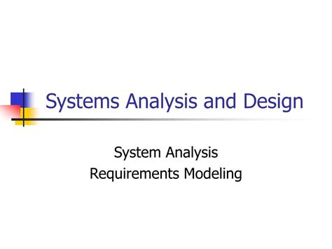 system analysis and design ppt systems analysis and design powerpoint presentation