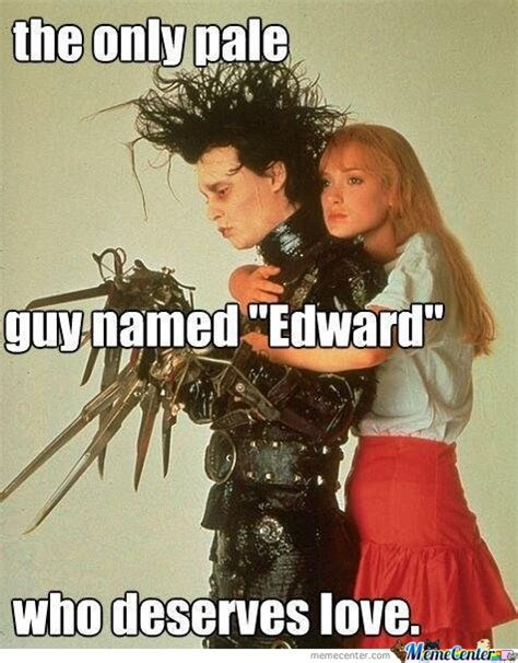 Edward Meme - edward scissorhands memes best collection of funny edward scissorhands pictures