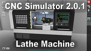 Cnc Simulator 2 0 1  Lathe Machine