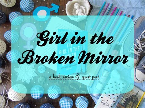 girl   broken mirror review guest post