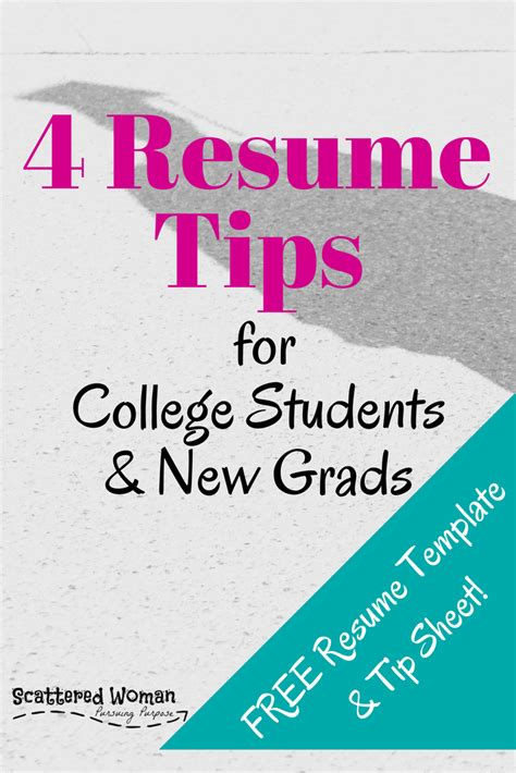best resume for college students and new grads 4 best resume tips for new grads scattered pursuing purpose