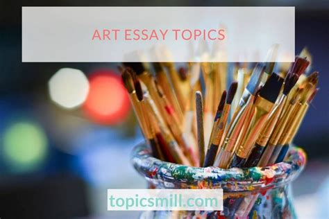 Good thesis is usually provocative and people will tend to disagree with it. Art Essay Topics: Get Most of your Art Studies - 2020