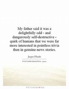 My father said ... Destructive Family Quotes