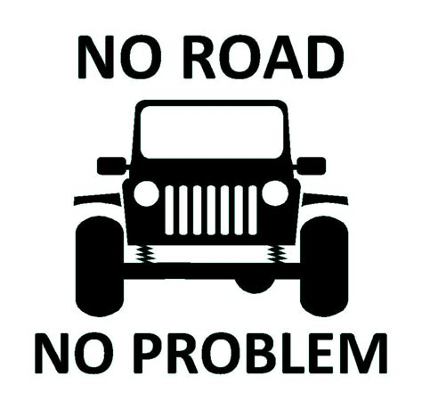 jeep vinyl decals no road no problem vinyl decal 4wd 4x4 sticker fits jeep