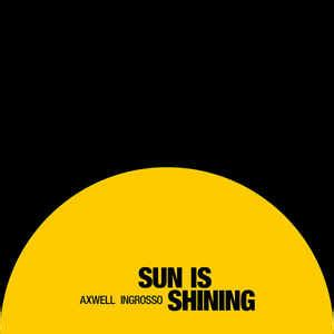 sun is shining cover axwell λ ingrosso sun is shining releases discogs