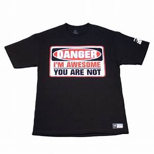 WWE DANGER I''m Awesome You Are Not T-Shirt - MoreSales ...