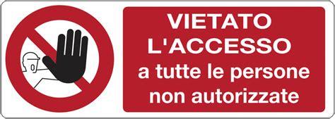Divieto Di Ingresso - cartelli di divieto vietato l ingresso a tutte le
