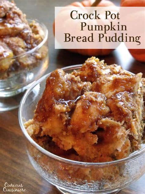 crock pot bread pudding crock pot pumpkin bread pudding curious cuisiniere