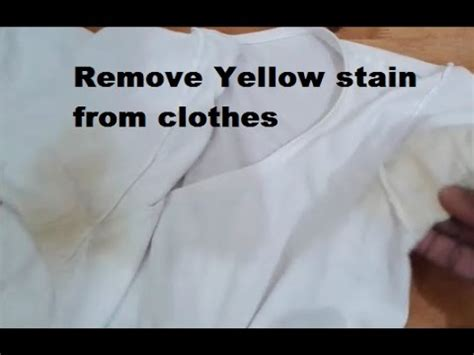 how to remove color from clothes remove yellow stain from clothes youtube