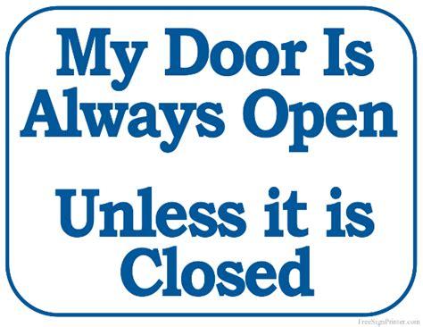 my door is always open unless it is closed sign