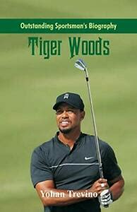 Outstanding Sportsman's Biography: Tiger Woods, Trevino ...