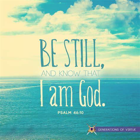 © 2011 hymnlyrics.org & carden's design. Be still and know that I am God.   Psalm 46, Psalm 46 10, Psalms