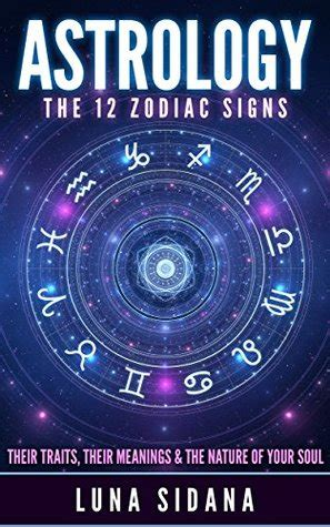 astrology   zodiac signs  traits  meanings  nature   soul  luna