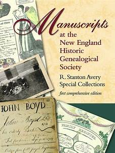 Manuscripts at the New England Historic Genealogical ...
