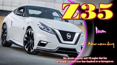 2019 Nissan Z35 by 2019 Nissan Z35 2019 Nissan Z35 Roadster 2019 Nissan