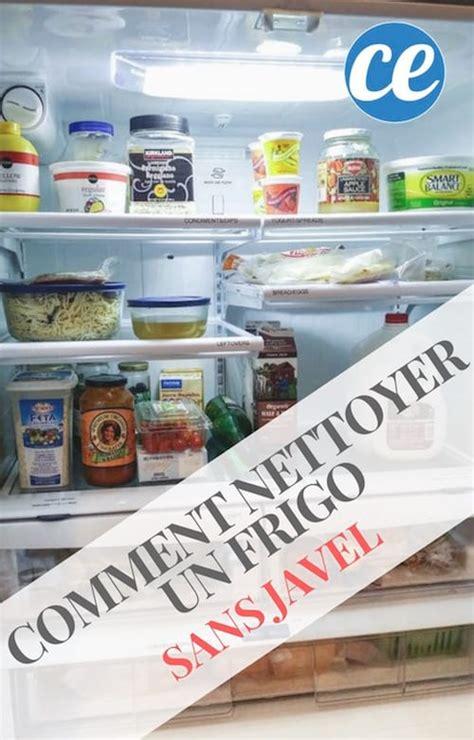 nettoyer un frigo comment nettoyer un frigo tr 232 s sale en 6 201 sans utiliser de javel