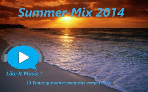 Summer Mix 2014 Like It Music! Taringa