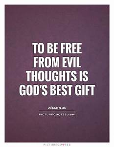 To be free from... Evil Thought Quotes