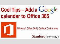 Cool Tips Add a Google Calendar to Office 365 Outlook on