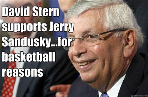 Sandusky Meme - david stern supports jerry sandusky for basketball reasons david stern watch the world burn