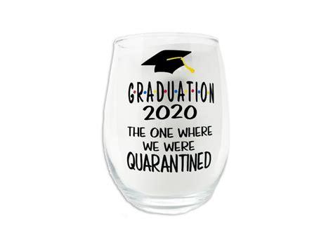 graduation quarantine wine glass quarantined during were gifts graduating