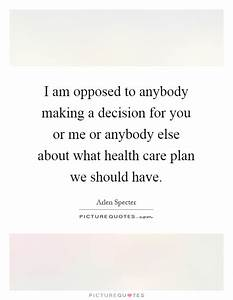 I am opposed to... Care Plan Quotes