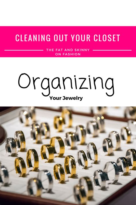 cleaning out your closet organizing your jewelry the