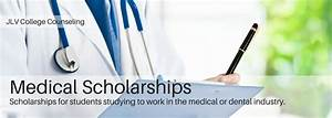 Medical Scholarships   JLV College Counseling
