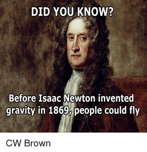 Newton Memes 25 Best Memes About Isaac Newton Isaac Newton Memes