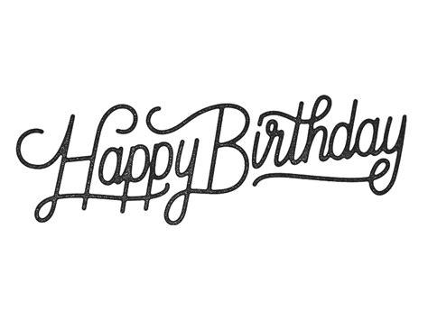 happy birthday type design hand drawn typography pinterest type design happy birthday and