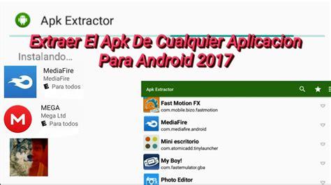 descargar apk extractor extraer el apk de cualquier aplicaci 243 n en android