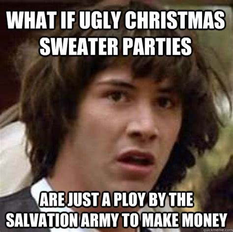 Pants Party Meme - fugly sweater season keeley kraft