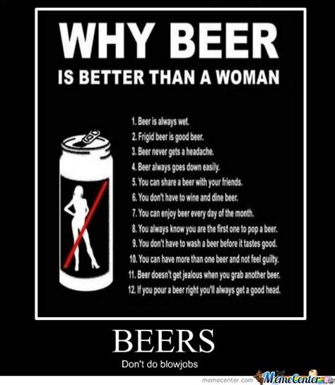 Funny Beer Memes - why is beer better than a woman memes best collection of funny why is beer better than a woman