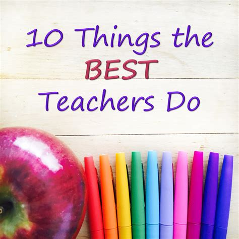 Teaching With Elly Thorsen 10 Things The Best Teachers Do