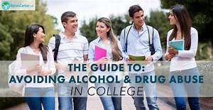 The Guide To Avoiding Alcohol And Drug Abuse In College