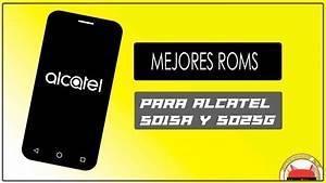 Top 5 Mejores Roms Para Alcatel 5015a Y 5025g