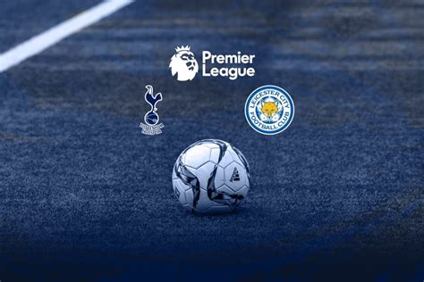 Tottenham Vs Leicester City : Tottenham Vs Leicester City ...
