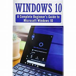 Microsoft Windows 10 Manual  Amazon Com