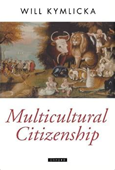Multicultural Citizenship: A Liberal Theory of Minority