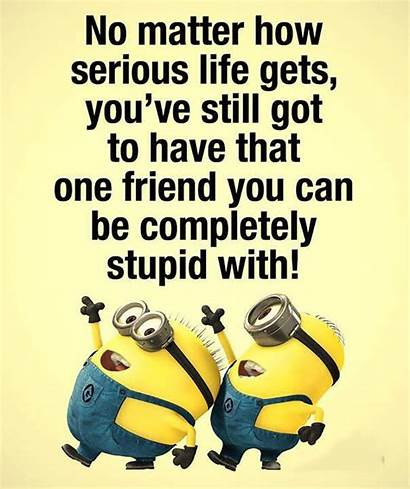 Serious Matter Quotes Gets Funny Friends Friend